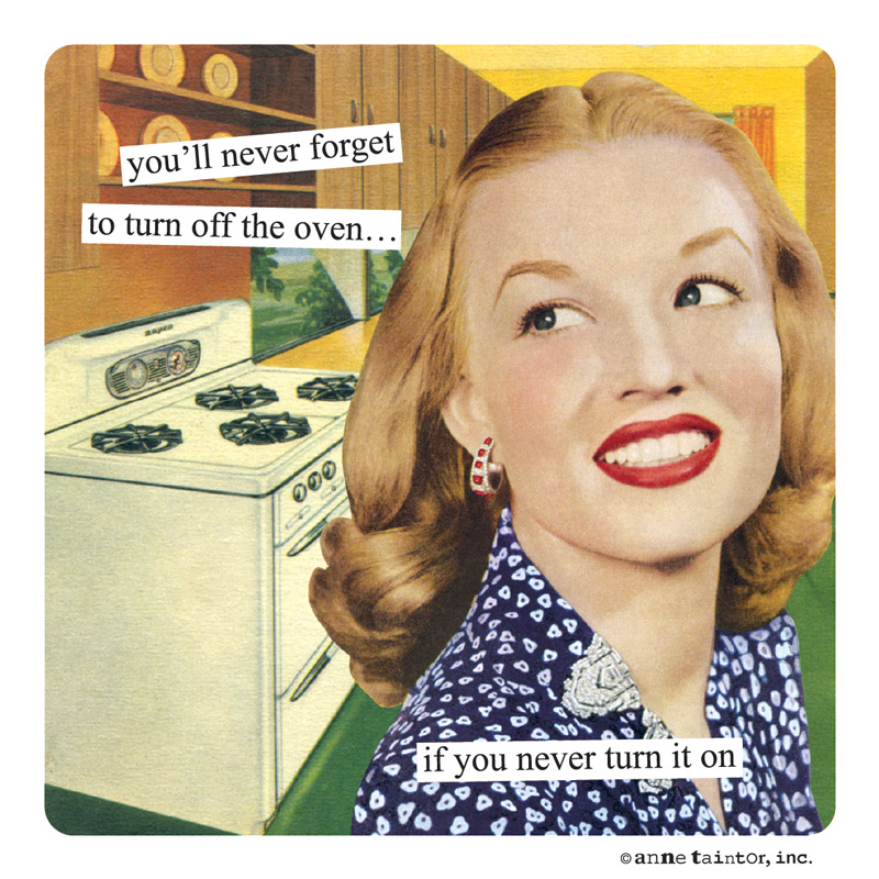 Women Quotes In The Kitchen: Product Captions You'll Never Forget To Turn Off The Oven