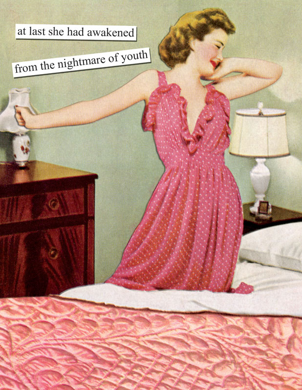 At last she had awakened from the nightmare of youth anne taintor birthday cards a2 bookmarktalkfo Images