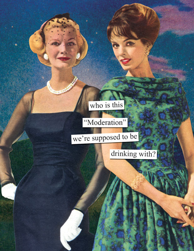 who is this Moderation we are supposed to be drinking with – Drinking Birthday Cards