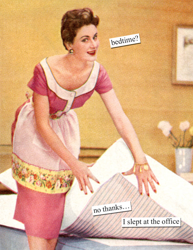 bedtime no thanks I slept at the office – Anne Taintor Birthday Cards
