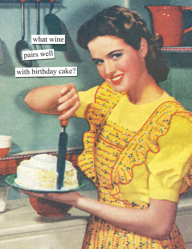 what wine pairs well with birthday cake – Anne Taintor Birthday Cards