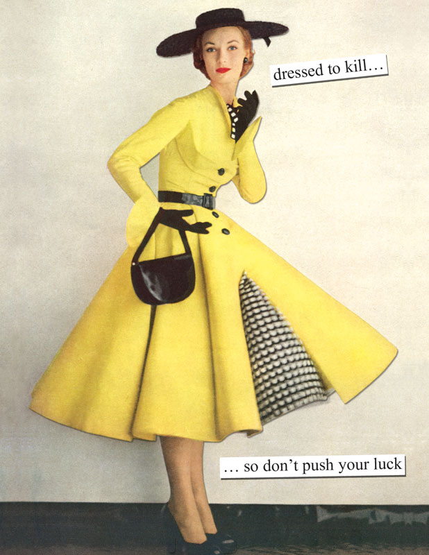 dcdbcec9269e dressed to kill… …so don t push your luck – Anne Taintor